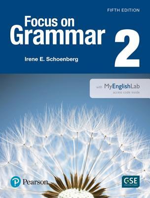 Focus on Grammar 2 with Myenglishlab - Schoenberg, Irene