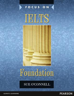 Focus on IELTS Foundation Coursebook - O'Connell, Sue