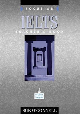 Focus on IELTS Teacher's Book - O'Connell, Sue