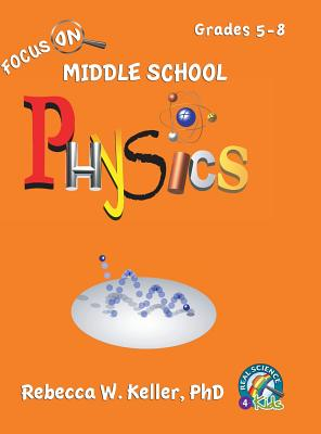 Focus on Middle School Physics Student Textbook (Hardcover) - Keller, Phd Rebecca W
