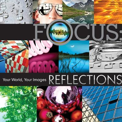 Focus: Reflections: Your World, Your Images - Lark Books (Creator)