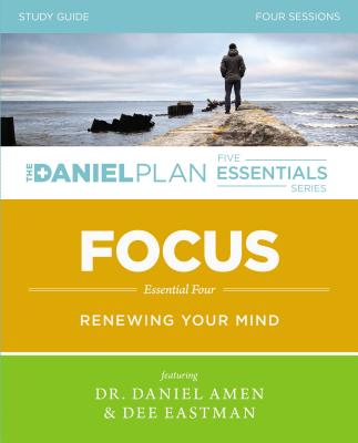 Focus Study Guide: Renewing Your Mind - Amen, Daniel, Dr., and Eastman, Dee