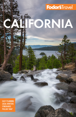 Fodor's California: With the Best Road Trips - Fodor's Travel Guides