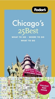 Fodor's Chicago's 25 Best - Sinclair, Mick