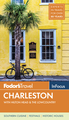 Fodor's in Focus Charleston: With Hilton Head & the Lowcountry - Fodor's Travel Guides