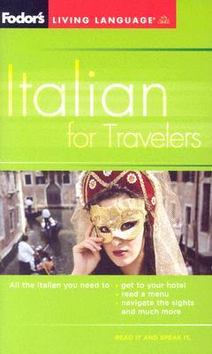 Fodor's Italian for Travelers (Phrase Book), 3rd Edition - Fodor's