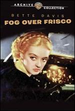 Fog Over Frisco - Daniel Reed; William Dieterle
