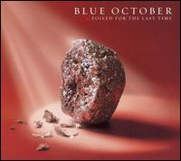 Foiled for the Last Time - Blue October