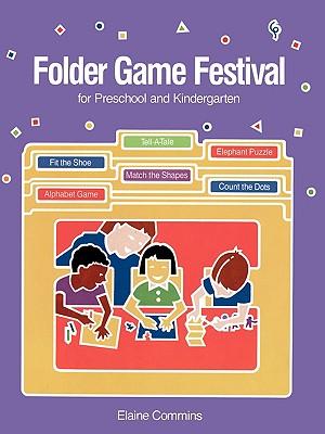 Folder Game Festival: For Preschool and Kindergarten - Commins, Elaine, M.Ed.