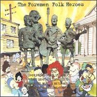 Folk Heroes - The Foremen