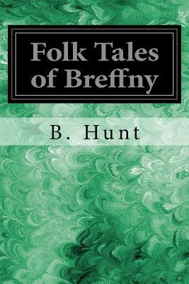 Folk Tales of Breffny - Hunt, B