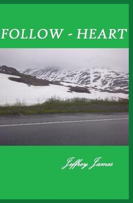 Follow Heart - James, Jeffrey