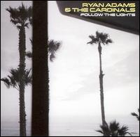 Follow the Lights - Ryan Adams & the Cardinals