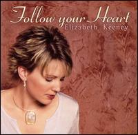Follow Your Heart - Elizabeth Keeney