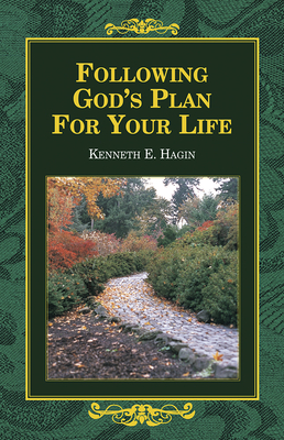Following God's Plan for You - Hagin, Kenneth E
