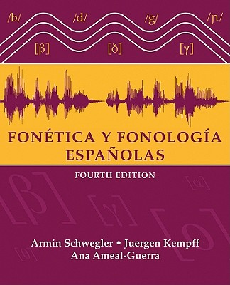 Fonetica y Fonologia Espanolas - Schwegler, Armin, and Kempff, Juergen, and Ameal-Guerra, Ana