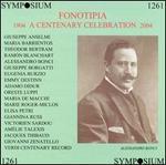 Fonotipia: A Centenary Celebration (1904-2004) - Adamo Didur (vocals); Alessandro Bonci (vocals); Amélie Talexis (vocals); Carlo Albani (tenor); Elisa Petri (vocals);...