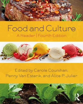 Food and Culture: A Reader - Counihan, Carole (Editor), and Van Esterik, Penny (Editor), and Julier, Alice (Editor)