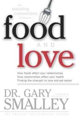 Food and Love - Smalley, Gary, Dr.