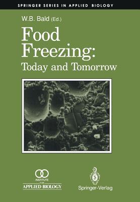 Food Freezing: Today and Tomorrow - Bald, William B (Editor)