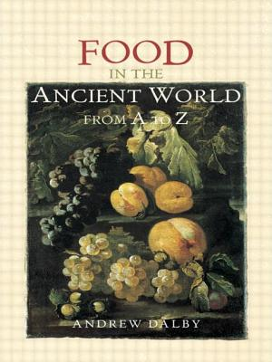 Food in the Ancient World from A to Z - Dalby, Andrew