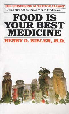 Food Is Your Best Medicine - Bieler, Henry, and Block, Maxine