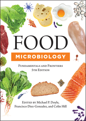 Food Microbiology: Fundamentals and Frontiers - Doyle, Michael P (Editor), and Diez-Gonzalez, Francisco (Editor), and Hill, Colin (Editor)