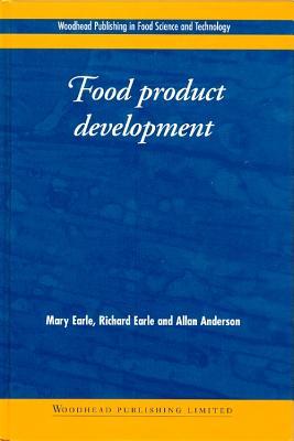Food Product Development: Maximising Success - Earle, M