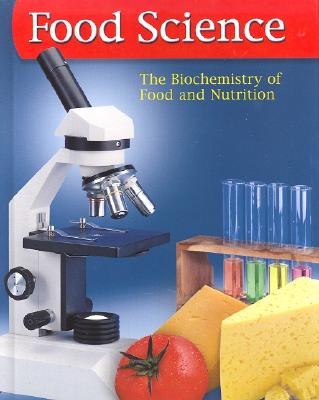 Food Science: The Biochemistry of Food and Nutrition - Mehas, Kay Yockey, and Rodgers, Sharon Lesley