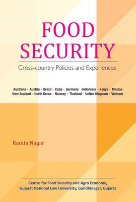 Food Security: Cross-Country Policies and Experiences - Nagar, Ranita (Editor)