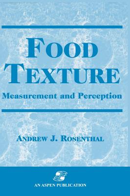 Food Texture: Measurement and Perception - Rosenthal, Andrew J
