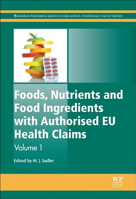 Foods, Nutrients and Food Ingredients with Authorised Eu Health Claims - Sadler, Michele Ed