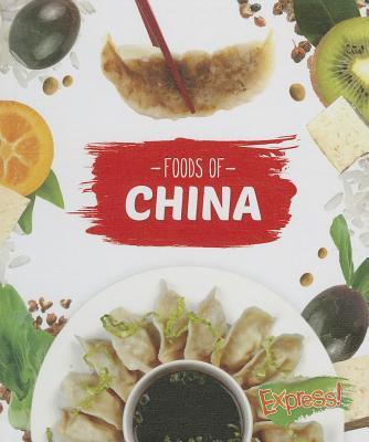 Foods of China - VeLure Roholt, Christine
