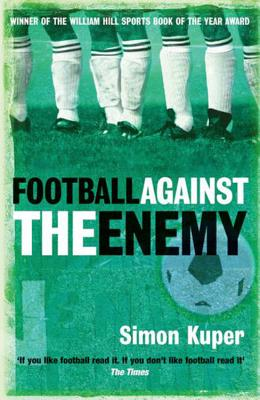 Football Against the Enemy - Kuper, Simon