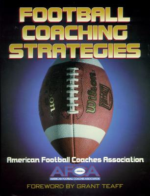 Football Coaching Strategies - Teaff, Grant (Foreword by), and American Football Coaches Association St (Editor)