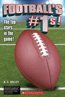 Football's No. 1s! - Kelley, K C