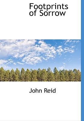 Footprints of Sorrow - Reid, John