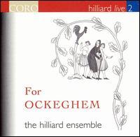 For Ockeghem - Bob Peck; The Hilliard Ensemble