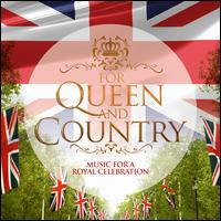 For Queen and Country: Music for a Royal Celebration - Band of H.M. Royal Marines; Charlotte Jaconelli (vocals); Grimethorpe Colliery Band; Grimethorpe Colliery Band;...