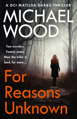 For Reasons Unknown: A Gripping Crime Debut That Keeps You Guessing Until the Last Page - Wood, Michael