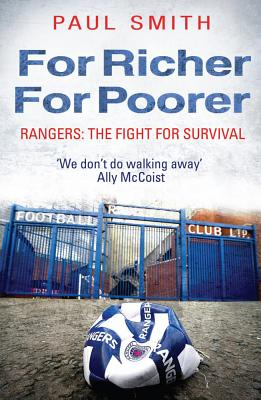 For Richer, For Poorer: Rangers: The Fight for Survival - Smith, Paul