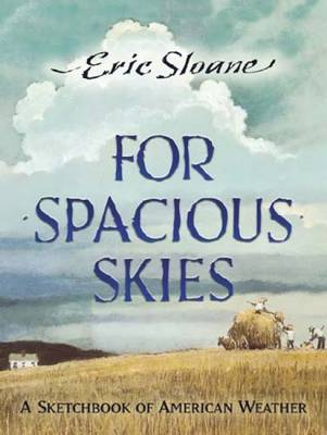 For Spacious Skies: A Sketchbook of American Weather - Sloane, Eric