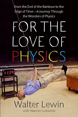 For the Love of Physics - Lewin, Walter H.G.
