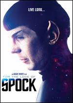 For the Love of Spock - Adam Nimoy