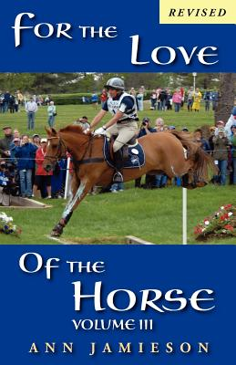 For the Love of the Horse, Volume III - Jamieson, Ann