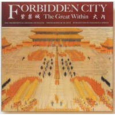 Forbidden City: The Great Within - Courtauld, Caroline, and Holdsworth, May, and Hu Chui (Photographer)