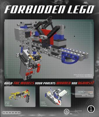 Forbidden Lego: Build the Models Your Parents Warned You Against! - Pilegaard, Ulrik, and Dooley, Mike
