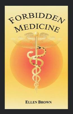 Forbidden Medicine - Brown, Ellen Hodgson