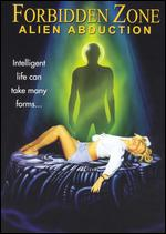 Forbidden Zone: Alien Abduction - Lucien S. Diamonde