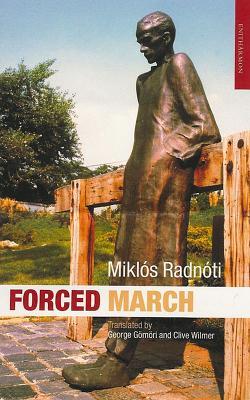 Forced March - Radnoti, Miklos